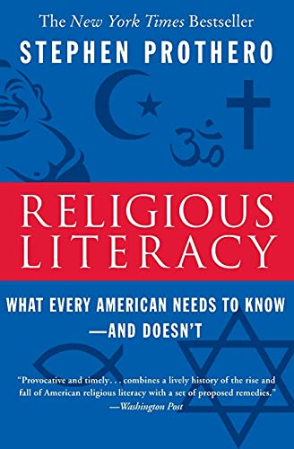 9780060859527: Religious Literacy: What Every American Needs to Know--And Doesn't