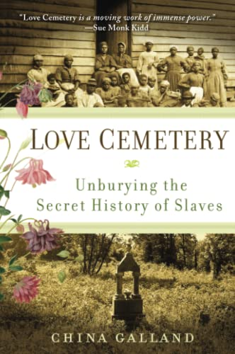 9780060859558: Love Cemetery: Unburying the Secret History of Slaves