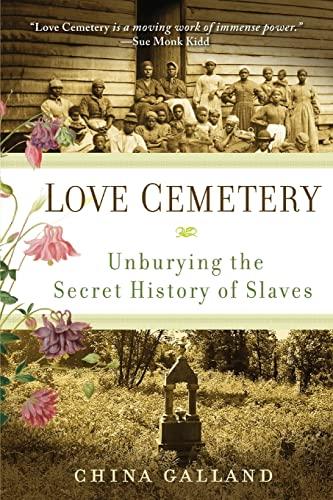 9780060859558: Love Cemetery: Unburying the Secret History of Slaves
