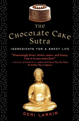 9780060859589: The Chocolate Cake Sutra: Ingredients for a Sweet Life