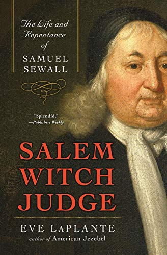 Salem Witch Judge: The Life and Repentance of Samuel Sewall (0060859601) by Eve LaPlante
