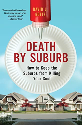 9780060859688: Death by Suburb: How to Keep the Suburbs from Killing Your Soul