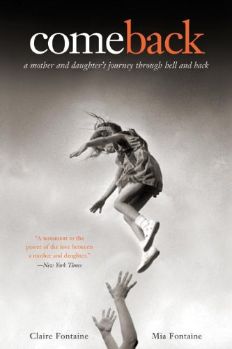 9780060859718: Come Back: A Mother and Daughter's Journey Through Hell and Back