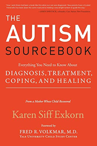 9780060859756: The Autism Sourcebook: Everything You Need to Know About Diagnosis, Treatment, Coping, and Healing--from a Mother Whose Child Recovered