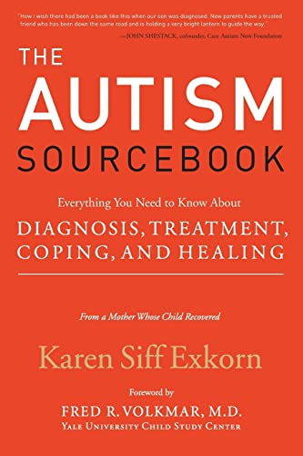 The Autism Sourcebook: Everything You Need To Know About Diagnosis, Treatment, Coping, And Healing From A Mother Whose Child Recovered