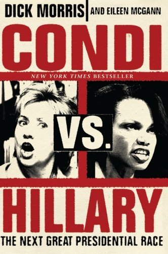 9780060859848: Condi vs. Hillary: The Next Great Presidential Race