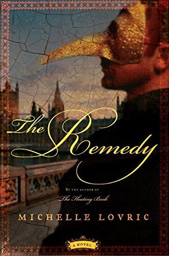9780060859862: The Remedy: A Novel of London & Venice