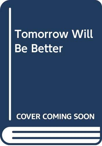 9780060870126: Tomorrow Will Be Better