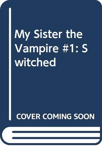 9780060871116: My Sister the Vampire #1: Switched