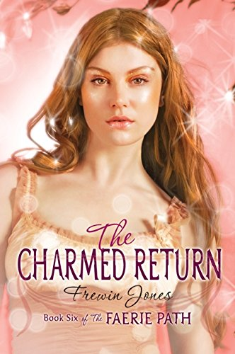 9780060871611: Faerie Path #6: The Charmed Return