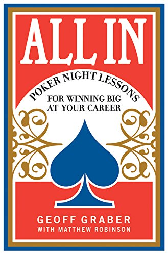 9780060873486: All In: Poker Night Lessons for Winning Big at Your Career