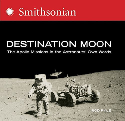 9780060873493: Destination Moon: The Apollo Missions in the Astronauts' Own Words (Smithsonian)