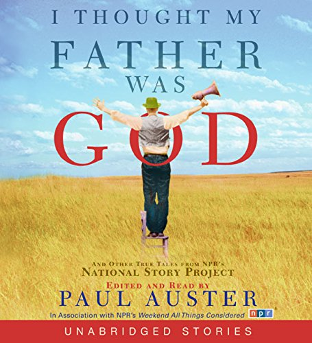 9780060874117: I Thought My Father Was God: And Other True Tales from NPR's National Story Project