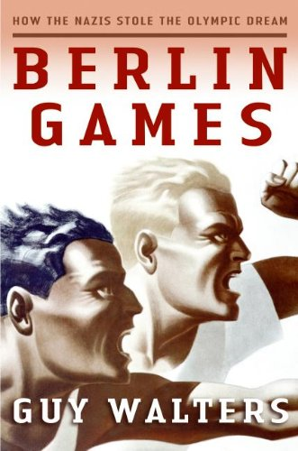 9780060874124: Berlin Games: How the Nazis Stole the Olympic Dream