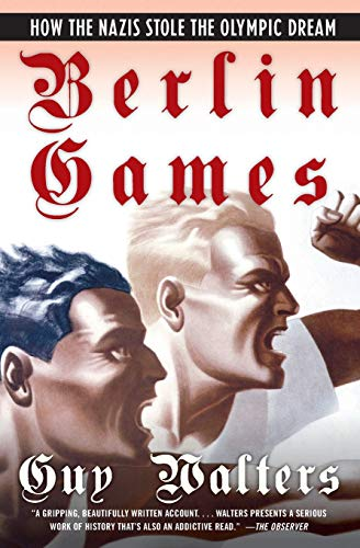 9780060874131: Berlin Games: How the Nazis Stole the Olympic Dream: How the Nazis Stole the Olympic Games