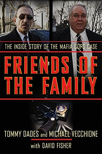 9780060874261: Friends of the Family: The Inside Story of the Mafia Cops Case