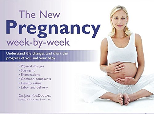 9780060874384: The New Pregnancy Week-By-Week: Understand the Changes and Chart the Progress of You and Your Baby