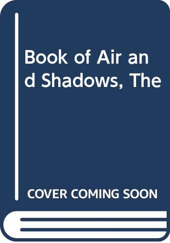 9780060874476: Book of Air and Shadows, The