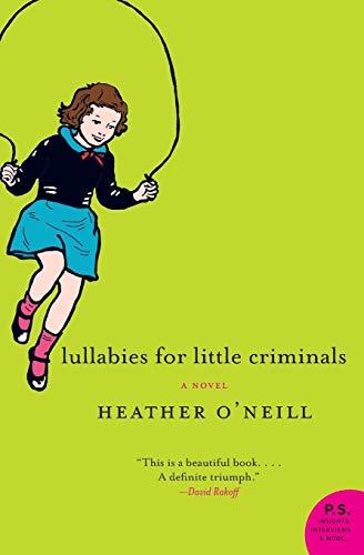 Lullabies for Little Criminals : A Novel: O'Neill, Heather