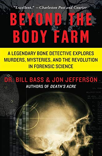 9780060875282: Beyond the Body Farm: A Legendary Bone Detective Explores Murders, Mysteries, and the Revolution in Forensic Science