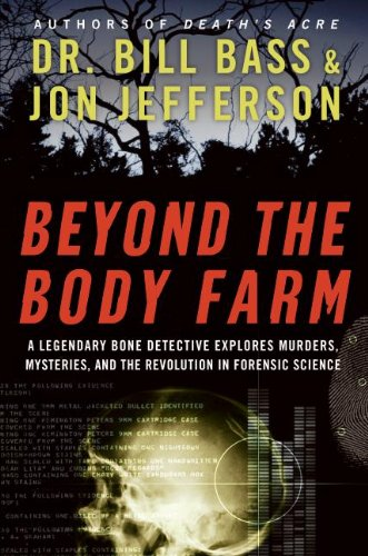 9780060875299: Beyond the Body Farm: A Legendary Bone Detective Explores Murders, Mysteries, and the Revolution in Forensic Science
