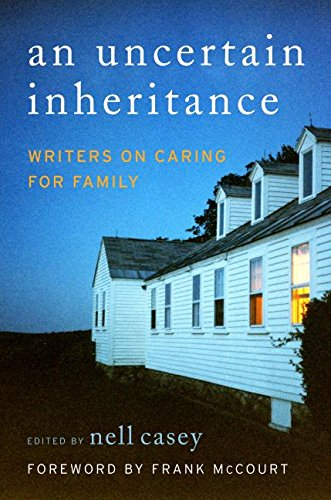 9780060875305: An Uncertain Inheritance: Writers on Caring for Family