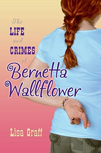 9780060875923: Life and Crimes of Bernetta Wallflower, The