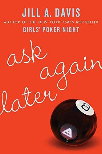 9780060875961: Ask Again Later: A Novel