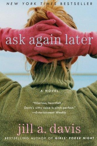 9780060875978: Ask Again Later: A Novel