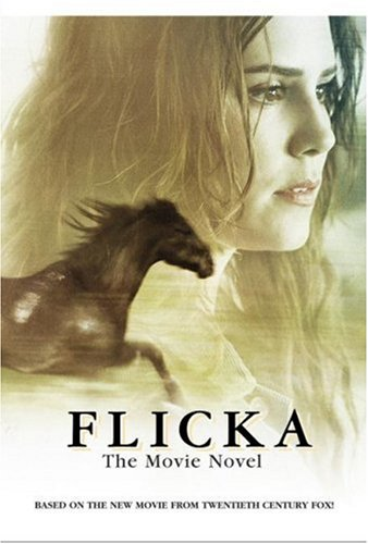 9780060876067: FLICKA - The Movie Novel