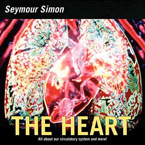 9780060877217: The Heart: All about Our Circulatory System and More!
