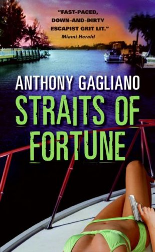 Straits of Fortune: Anthony Gagliano