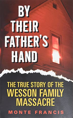 9780060878245: By Their Father's Hand: The True Story of the Wesson Family Massacre