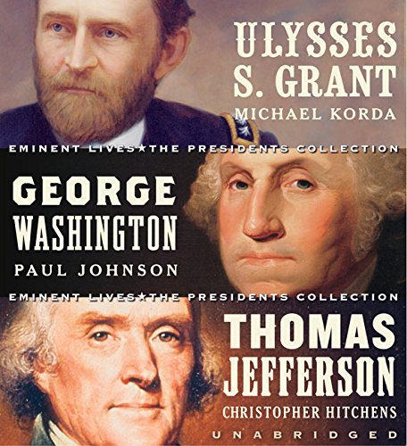 9780060878757: Eminent Lives: The Presidents Collection CD Set: George Washington, Thomas Jefferson and Ulysses S. Grant
