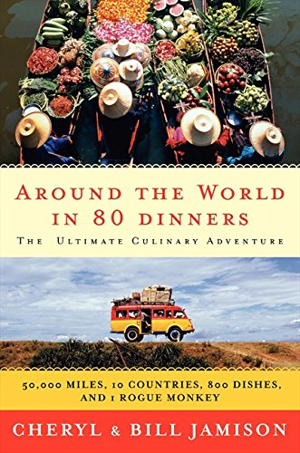 9780060878955: Around the World in 80 Dinners: The Ultimate Culinary Adventure