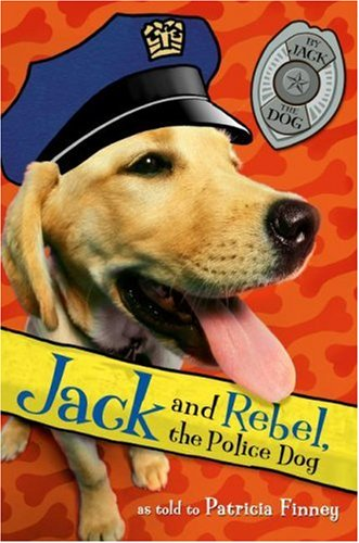 Jack and Rebel, the Police Dog (0060880503) by Finney, Patricia