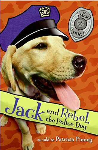 Jack and Rebel, the Police Dog: Finney, Patricia