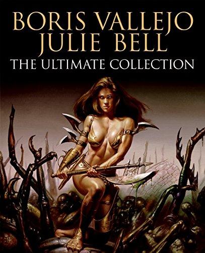 Boris Vallejo and Julie Bell: The Ultimate Collection: Vallejo, Boris; Bell, Julie; Suckling, Nigel