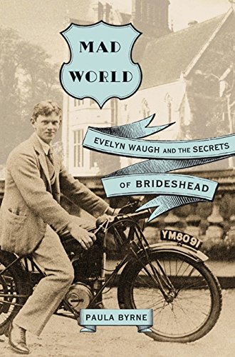 9780060881306: Mad World: Evelyn Waugh and the Secrets of Brideshead