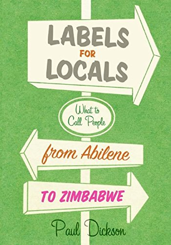 9780060881641: Labels for Locals: What to Call People from Abilene to Zimbabwe