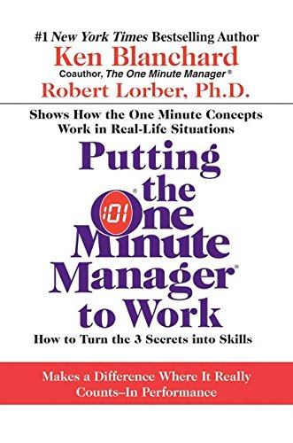 9780060881672: Putting the One Minute Manager to Work: How to Turn the 3 Secrets into Skills