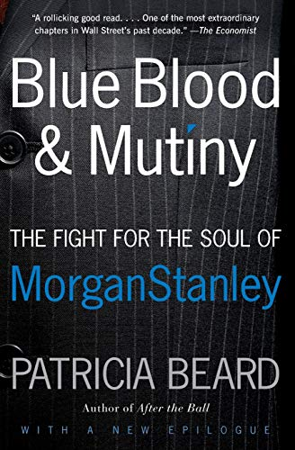 9780060881924: Blue Blood and Mutiny: The Fight for the Soul of Morgan Stanley