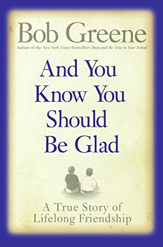 9780060881931: And You Know You Should be Glad: A True Story of Lifelong Friendship