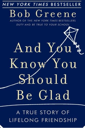 9780060881948: And You Know You Should Be Glad: A True Story of Lifelong Friendship