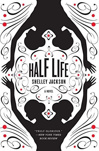 9780060882365: Half Life: A Novel