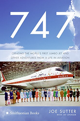 9780060882419: 747: Creating the World's First Jumbo Jet And Other Adventures from a Life in Aviation