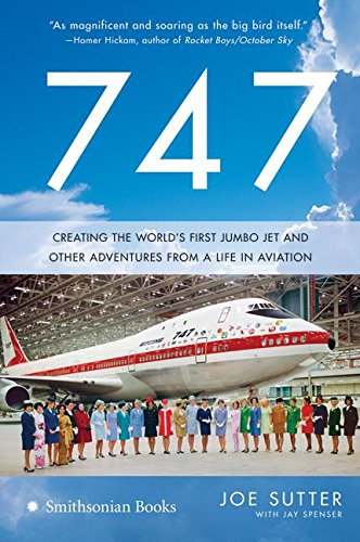 9780060882426: 747: Creating the World's First Jumbo Jet and Other Adventures from a Life in Aviation