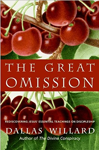 9780060882433: The Great Omission: Rediscovering Jesus' Essential Teachings on Discipleship