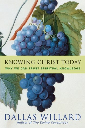 Knowing Christ Today (0060882441) by Dallas Willard