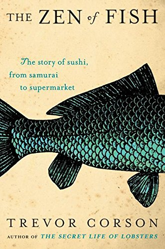 9780060883508: The Zen of Fish: The Story of Sushi, from Samurai to Supermarket